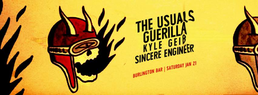 The Usuals / Guerilla / Kyle Geib / Sincere Engineer!