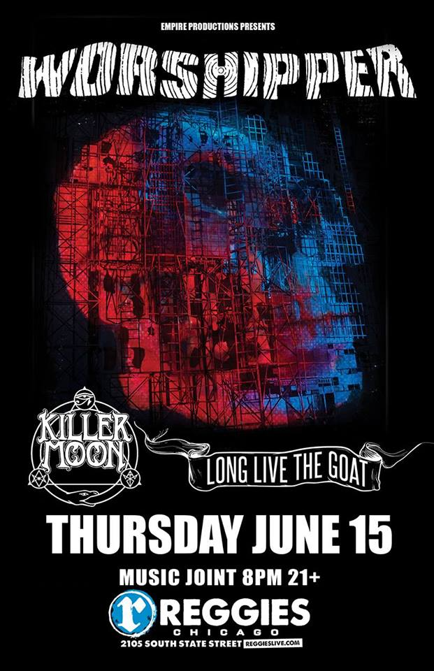Worshipper Tour Chicago - Long Live The GOAT / Killer Moon