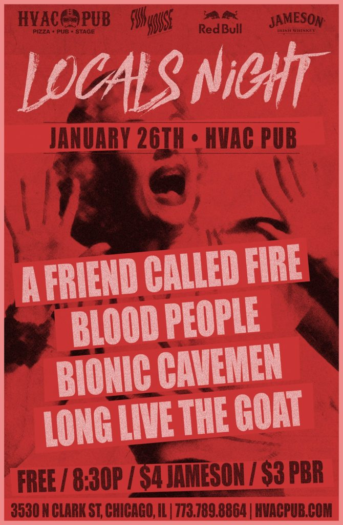 A Friend Called Fire / Blood People / Bionic Cavemen / Long Live The GOAT - 1.26.18