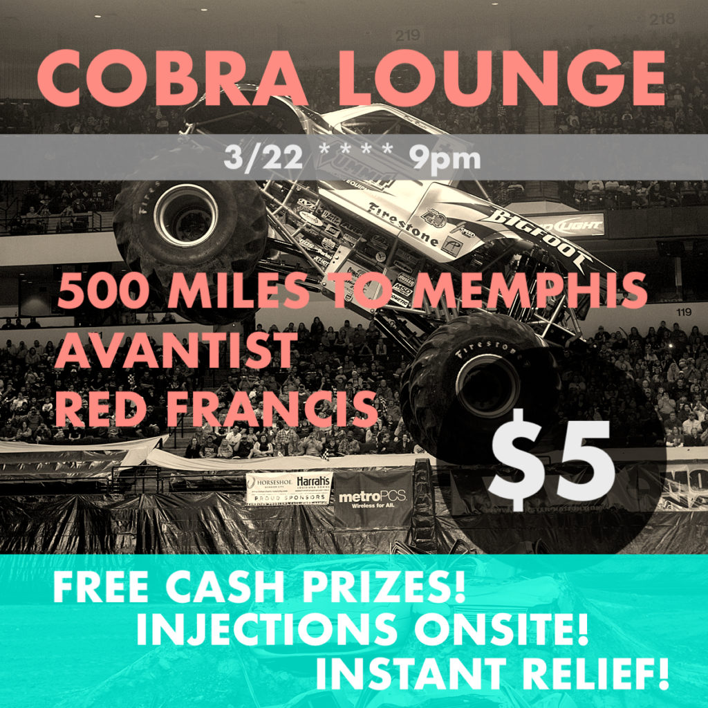 500 Miles to Memphis / Mutts / Red Francis / Avantist @ Cobra Lounge - 3/22/19